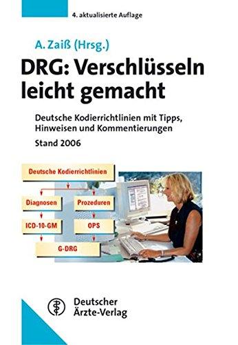 DRG: Verschlüsseln leicht gemacht: Deutsche Kodierrichtlinien 2006 mit Tipps, Hinweisen und Kommentierungen