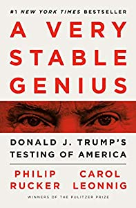 A Very Stable Genius: Donald J. Trump\'s Testing of America
