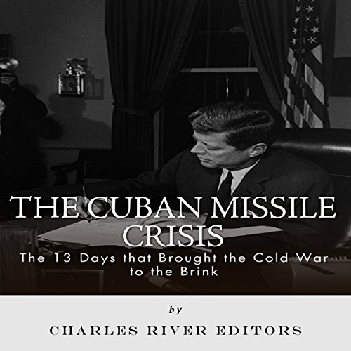 The Cuban Missile Crisis: 13 Days That Brought the Cold War to the Brink                   By:                                                                                                                                 Charles River Editors                               Narrated by:                                                                                                                                 Cynthia O'Brien                      Length: 1 hr and 36 mins     4 ratings     Overall 4.5