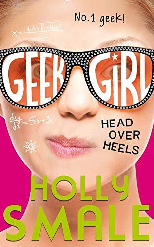 Geek Girl. Head Over Heels: Book 5