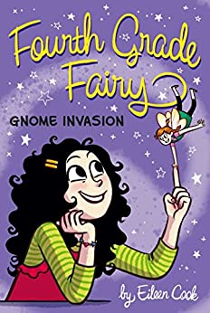 Gnome Invasion (Fourth Grade Fairy Book 3) by [Eileen Cook]