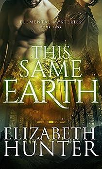 This Same Earth (Elemental Mysteries Book 2) by [Elizabeth Hunter]