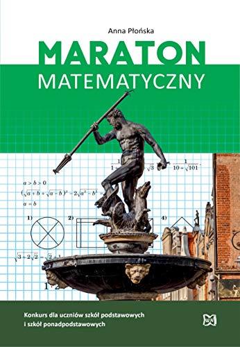 Maraton Matematyczny. Konkurs dla uczniów szkół podstawowych i szkół ponadpodstawowych