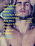 Jocks Share Showers With Touches and Mustachioed Men Who Prance Like Pine-Scented Ponies: An MM Jock/Shower Novelette