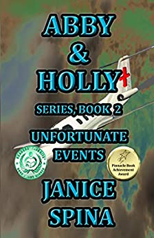 Abby & Holly Series Book 2: Unfortunate Events by [Janice Spina, John Spina]