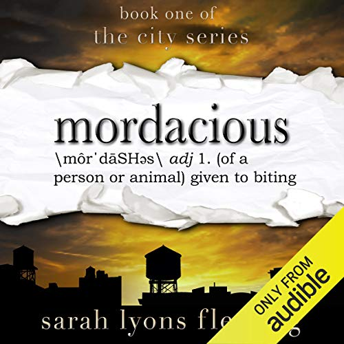 Mordacious: The City Series, Book 1