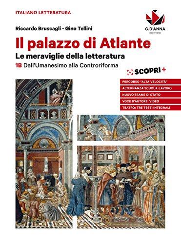 Il palazzo di Atlante. Per le Scuole superiori. Con ebook. Con espansione online. Dall'umanesimo alla controriforma (Vol. 1B)
