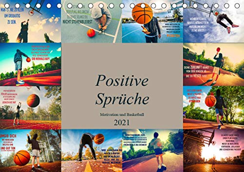 Positive Sprüche - Motivation und Basketball (Tischkalender 2021 DIN A5 quer)
