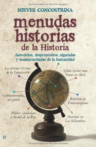 Menudas historias de la historia: anécdotas  despropósitos  algaradas y mamarrachadas de la humanidad (Historia divulgativa) PDF EPUB Gratis descargar completo