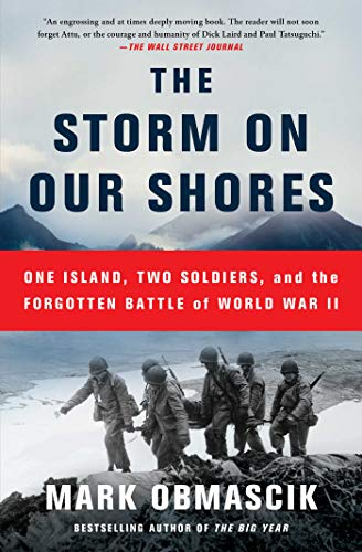 The Storm on Our Shores: One Island, Two Soldiers, and the Forgotten Battle of World War II (English Edition)