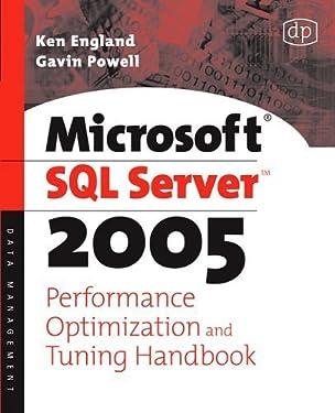 Microsoft SQL Server 2005 Performance Optimization and Tuning Handbook