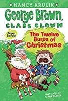 The Twelve Burps of Christmas (George Brown, Class Clown)
