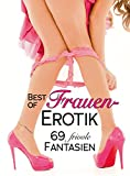 Best of Frauen-Erotik: 69 frivole Fantasien