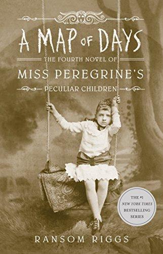A Map of Days: Miss Peregrine's Peculiar Children Book 4