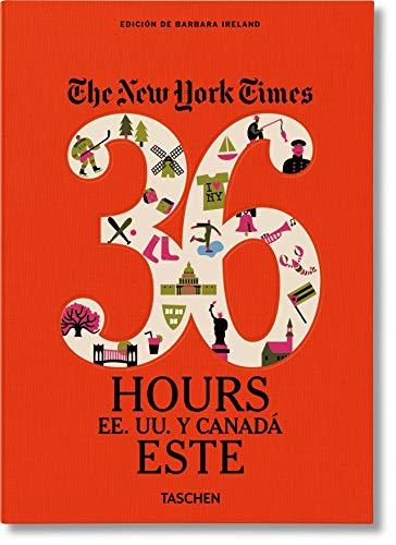 NYT. 36 Hours. Estados Unidos y Canadá. Este