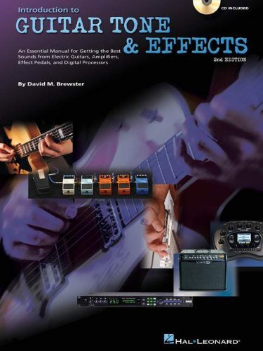 Introduction to Guitar Tone & Effects: A Manual for Getting the Best Sounds from Electric Guitars, Amplifiers, Effects Pedals & Process (GUITARE)