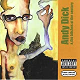 Andy Dick and the Bitches of the Century [Explicit]