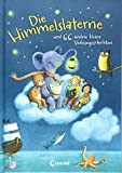 Die Himmelslaterne und 66 andere kleine Vorlesegeschichten: Gute-Nacht-Geschichten zum Einschlafen für Kinder ab 3 Jahre