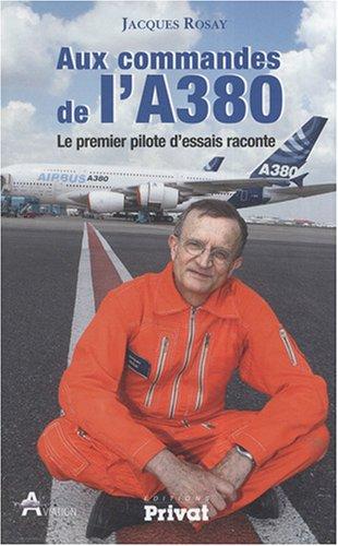 Aux commandes de l'A380 : Le premier pilote d'essais raconte
