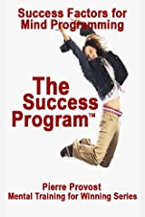 The Success Program: Success Factors for Mind Programming (Mental Training for Winning Book 5) Kindle Edition