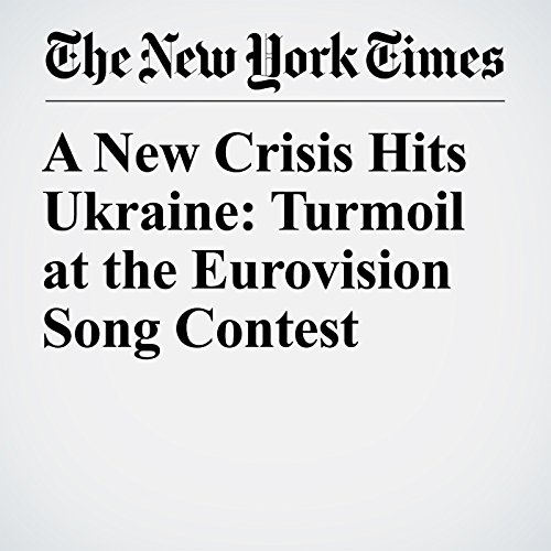 A New Crisis Hits Ukraine: Turmoil at the Eurovision Song Contest copertina