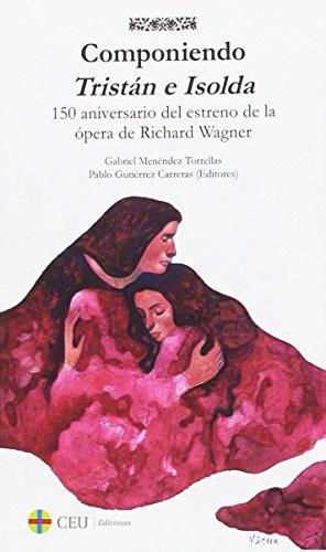 Componiendo Tristán e Isolda: A 150 años del estreno de la ópera de Richard Wagner: 2 (Albores música)