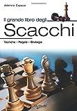 libro aperture scacchi pdf  Il grande libro degli scacchi. Tecnica, regole, strategie