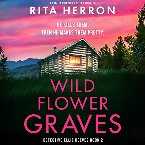 Wildflower Graves: Detective Ellie Reeves, Book 2