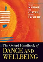 The Oxford Handbook of Dance and Wellbeing (Oxford Handbooks)
