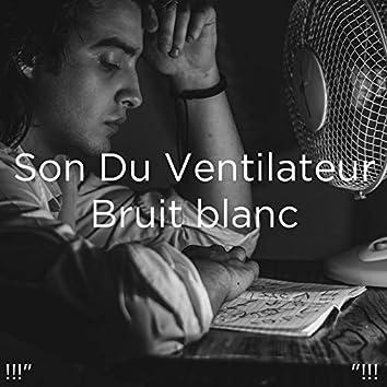 """!!!"""" Son Du Ventilateur Bruit blanc """"!!!"""