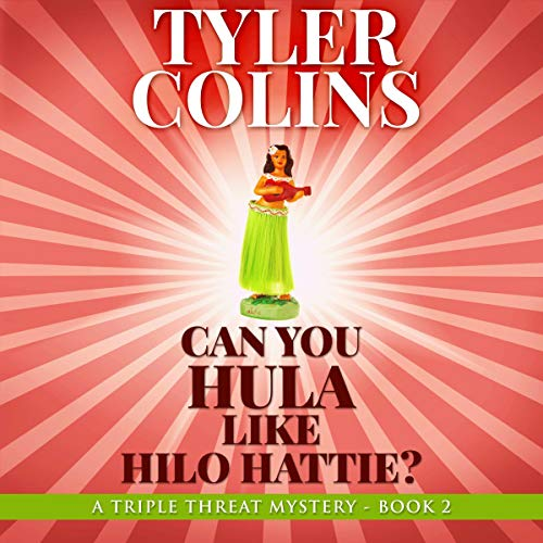 Can You Hula Like Hilo Hattie? Audiobook By Tyler Colins cover art