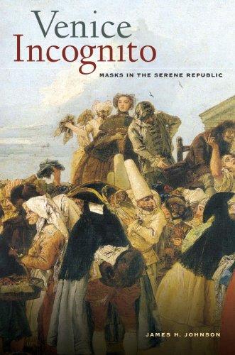 Venice Incognito: Masks in the Serene Republic (English Edition)