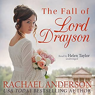 The Fall of Lord Drayson     Tanglewood, Book 1              By:                                                                                                                                 Rachael Anderson                               Narrated by:                                                                                                                                 Helen Taylor                      Length: 8 hrs and 16 mins     9 ratings     Overall 4.2
