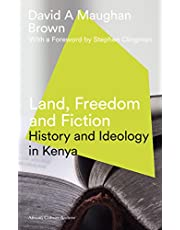 Land, Freedom and Fiction: History and Ideology in Kenya (African Culture Archive)