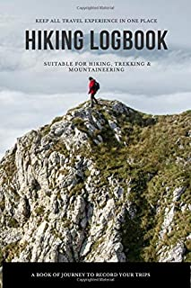Hiking Logbook: Pocket Hiking Trail Journal   Hiking, Trekking and Mountaineering Log Book To Keep All Memories   Backpack...