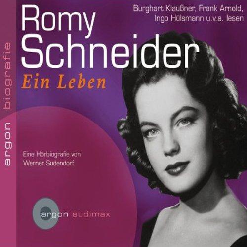 Romy Schneider. Eine Hörbiografie audiobook cover art