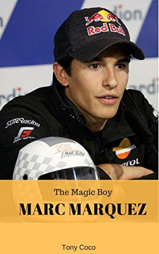 Marc Marquez: The Magic Boy (English Edition)