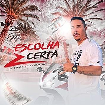 Escolha Certa (feat. Dejhay Gui)