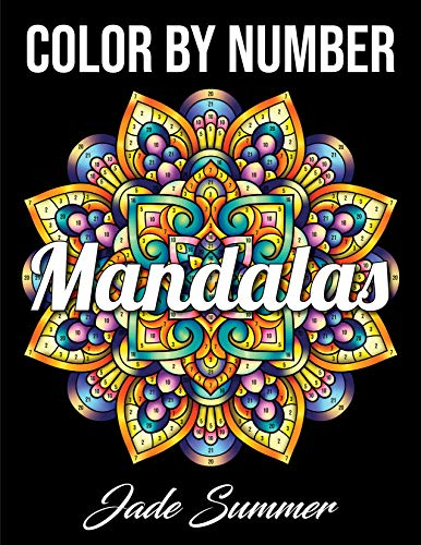 Color by Number Mandalas: An Adult Coloring Book with Fun, Easy, and Relaxing Coloring Pages (Color by Number Coloring Books for Adults)