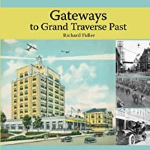 Gateways to Grand Traverse Past