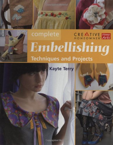 Complete Embellishing: Techniques and Projects