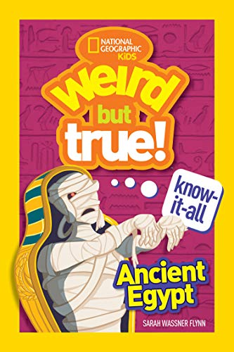 Weird But True Know-It-All: Ancient Egypt