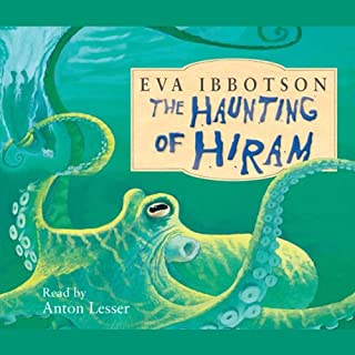 The Haunting of Hiram                   By:                                                                                                                                 Eva Ibbotson                               Narrated by:                                                                                                                                 Anton Lesser                      Length: 3 hrs and 10 mins     3 ratings     Overall 4.3