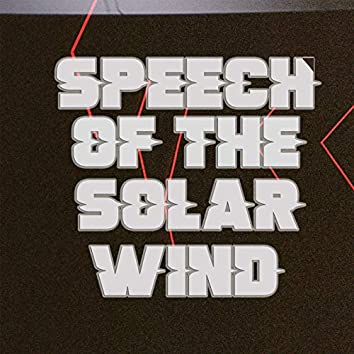 Speech of the Solar Wind
