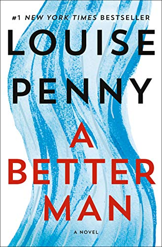 Compare Textbook Prices for A Better Man: A Chief Inspector Gamache Novel Chief Inspector Gamache Novel, 15 1st Edition ISBN 9781250066213 by Penny, Louise