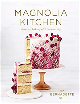Magnolia Kitchen: Inspired Baking with Personality by [Bernadette Gee]