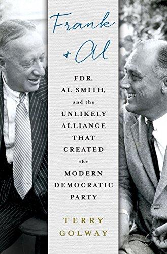 Frank and Al: FDR, Al Smith, and th…
