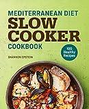 Best Mediterranean Cookbooks - Mediterranean Diet Slow Cooker Cookbook: 100 Healthy Recipes Review