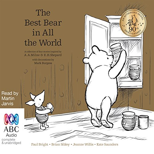 Best Bear in All the World     A Collection of Four Stories Inspired by A. A. Milne & E. H. Shepard              By:                                                                                                                                 Paul Bright,                                                                                        Brian Sibley,                                                                                        Kate Saunders,                   and others                          Narrated by:                                                                                                                                 Martin Jarvis                      Length: 1 hr and 38 mins     Not rated yet     Overall 0.0