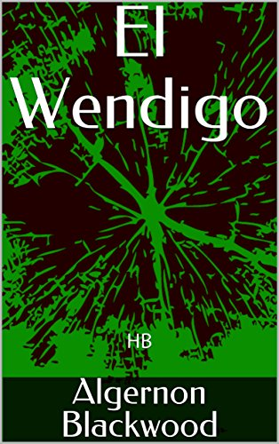 El Wendigo Spanish Edition Ebook Hb Algernon Blackwood Amazon In Kindle Store